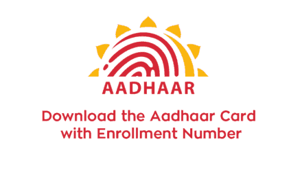 Guide to Download the Aadhaar Card with Enrollment Number