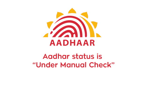 "Aadhar status is ""Under Manual Check"", how long will it take to get Aadhar"