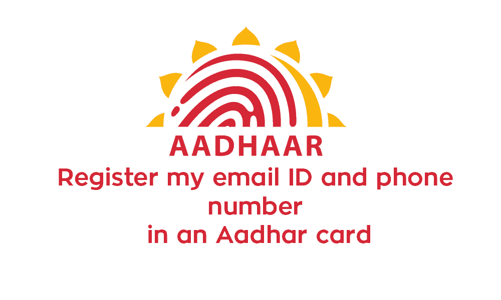 How can I register my email ID and phone number in an Aadhar card – UIDAI online?