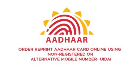 Order Reprint Aadhaar Card Online using Non-Registered or Alternative Mobile Number- UIDAI