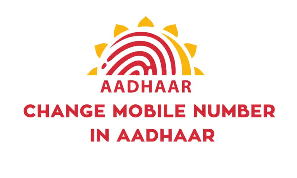 Change Mobile Number in Aadhaar