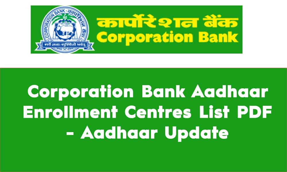 Corporation Bank Aadhaar Enrollment Centres List PDF Aadhaar Update