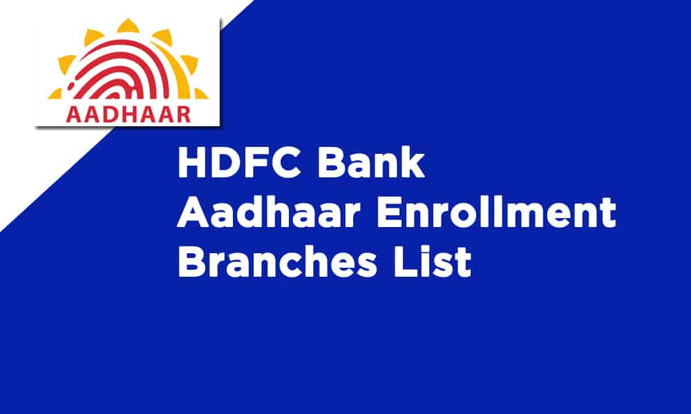 HDFC Bank Aadhaar Enrollment Branches List