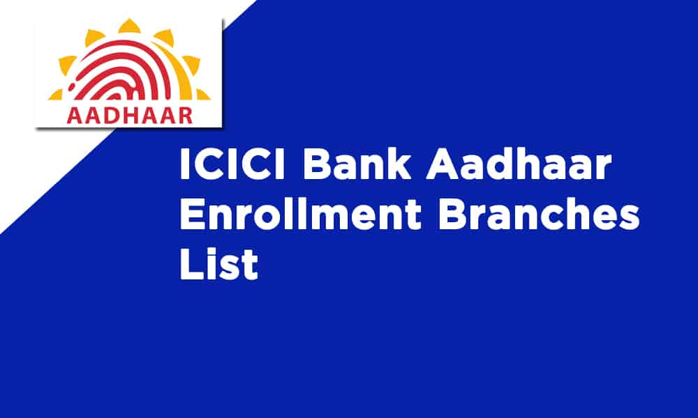 ICICI Bank Aadhaar Enrollment Branches List