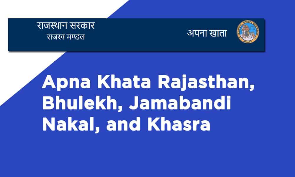 Apna Khata Rajasthan, Bhulekh,Jamabandi Nakal, and Khasra