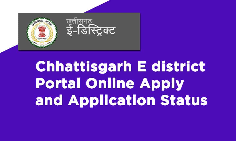 Chhattisgarh E district Portal Online Apply and Application Status
