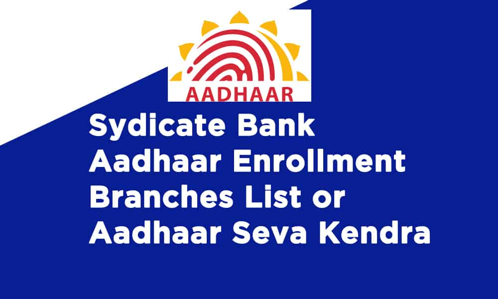 Sydicate Bank Aadhaar Enrollment Branches List