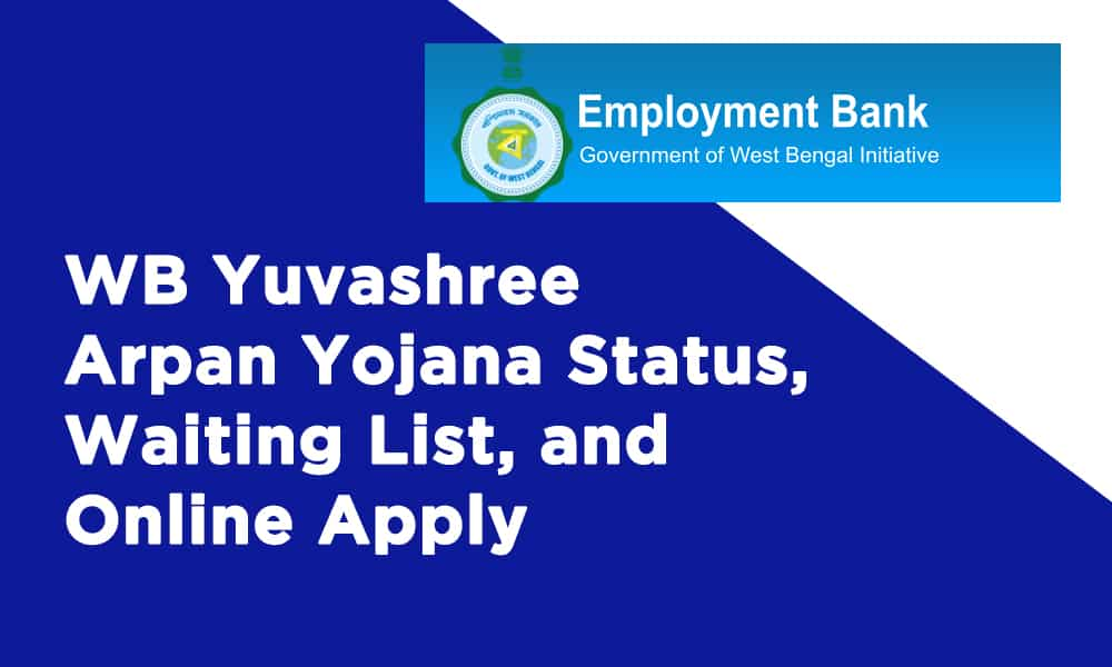 WB Yuvashree Arpan Yojana Status, Waiting List and Online Apply
