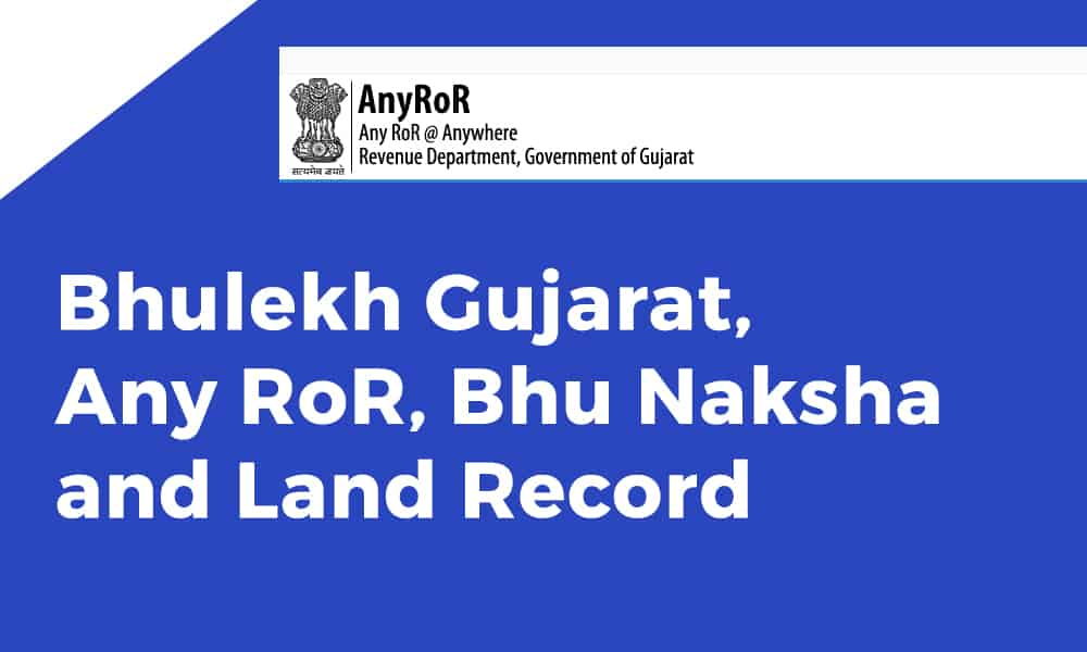 Bhulekh Gujarat, Any RoR, Bhu Naksha and Land Record