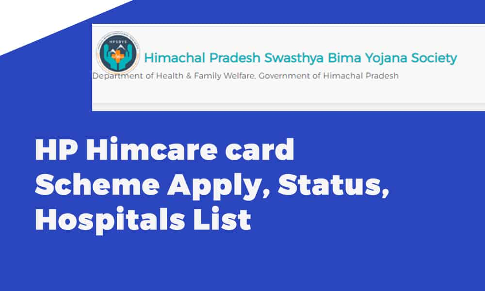 HP Himcare Card Scheme Apply, Status, Hospitals List
