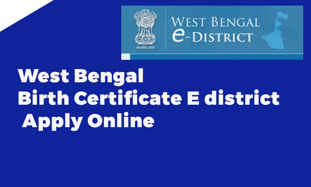 West Bengal Birth Certificate E district Apply Online