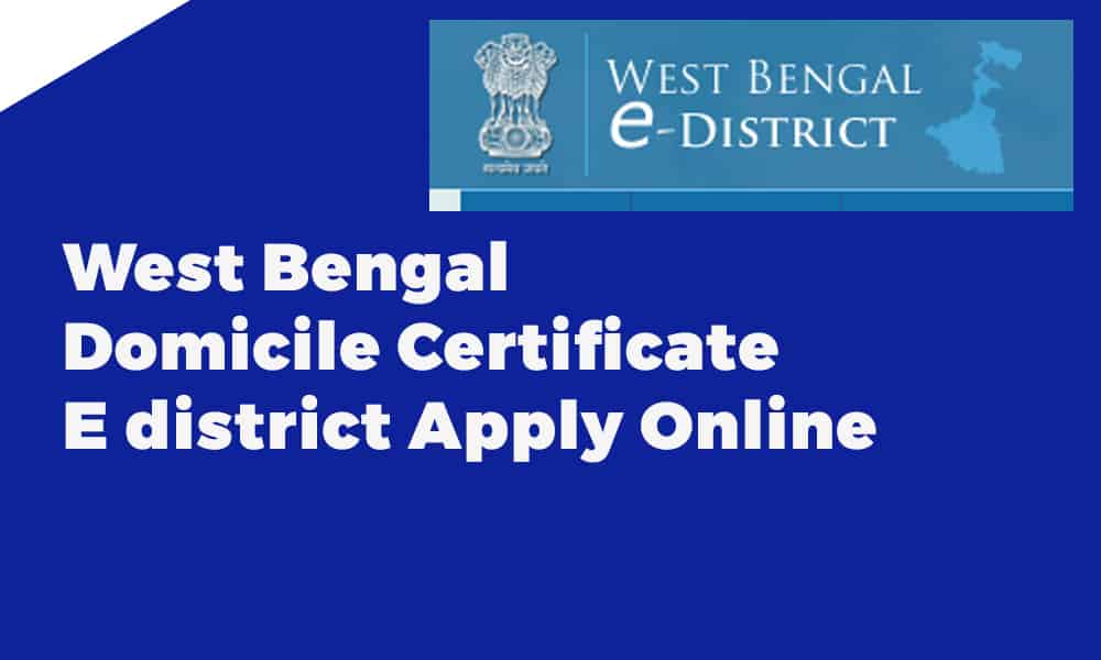 West Bengal Domicile Certificate E district Apply Online